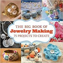 The Big Book of Jewelry Making, Reviewed by Katie Dean, My World of Beads