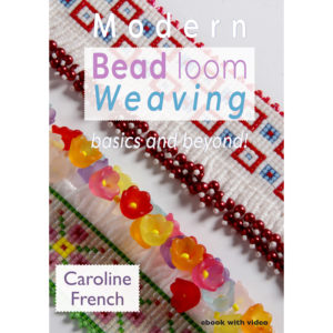 Modern Bead Loom Weaving, Caroline French