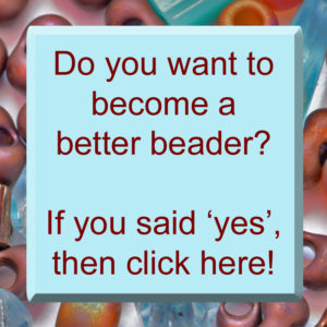 Become a better beader, My World of Beads